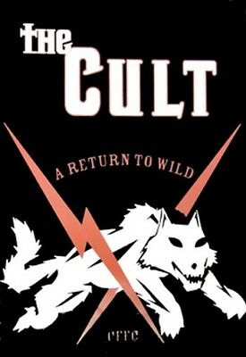THE CULT POSTER A return to the Wild RARE NEW HOT 24X36 - PRINT IMAGE PHOTO -G10