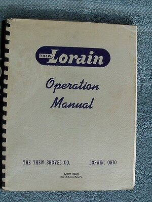 LORAIN THEW SHOVEL DRAGLINE COAL MINING CRANE Operation Manual Vintage Original