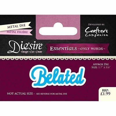 Crafters Companion DIESIRE Only Words BELATED Design Cut Create  DS-E-W-23