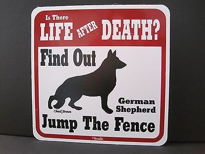Sign: German Shepherd: Is There LIFE AFTER DEATH? Find Out... Jump The Fence
