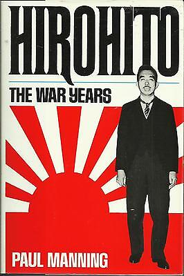 Hirohito: The War Years by Paul Manning