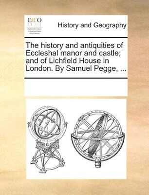 NEW The History And Antiquities Of Eccleshal... BOOK (Paperback / softback)