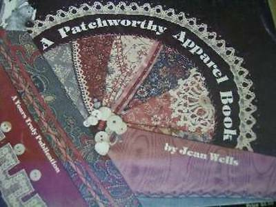 A Patchworthy Apparel Quilting Sewing Craft Book- Jean Wells, Paperback