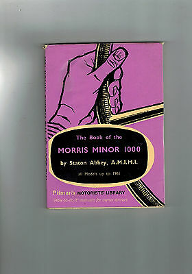 STATON ABBEY The Book of the Morris Minor 1000 - 1962 in dustwrapper