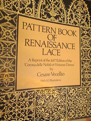 Pattern Book Of Renaissance Lace -Cesare Vecellio-112 Illustrations- NO Instruct