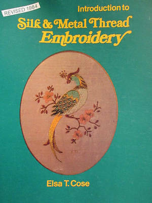 Introduction To Silk & Metal Thread Embroidery-Elsa Cose, Revised 1984-4 Pro
