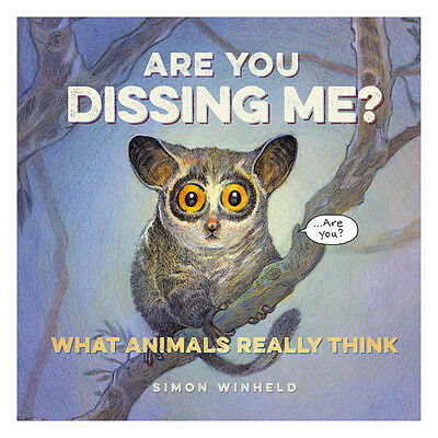Are You Dissing Me? The Book About What Animals Really Think – Funny Novel Hardc