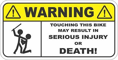 WARNING TOUCHING THIS BIKE Funny Security Sticker Decal for Bicycle Cycle Dirt