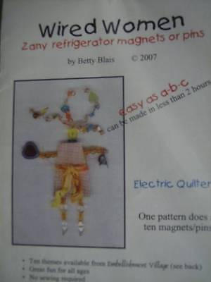Wired Women Electric Quilter PATTERN- Has 10 Magnet/Pin Designs