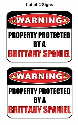 2 Ct Warning Property Protected by a Brittany Spaniel Laminated Dog Sign w/Decal