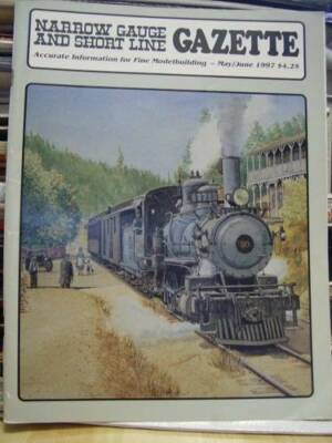Narrow Gauge & Short Line Gazette Modelbuilding Magazine May/June 1997