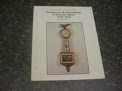 """Clockmakers & Clockmaking In Southern Maine 1770-1870"" Book J. Katra  F067a"