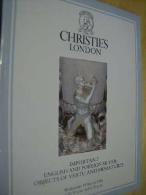 Christie's London Silver, Objects Of Vertu & Miniatures March 19, 1986 Catalog