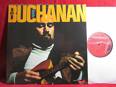 Roy Buchanan  THAT'S WHAT I AM HERE FOR  LP Polydor PD 6020 USA 1973