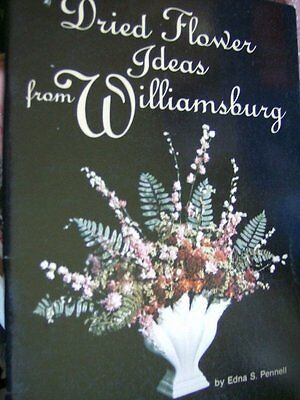 Dried Flower Ideas From Williamsburg Book By Edna S. Pennell, Flower Arranging