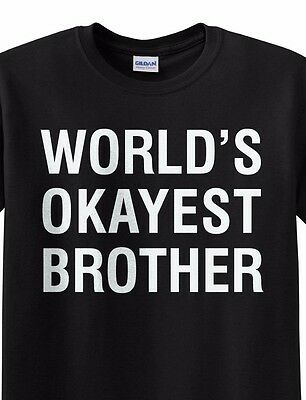 WORLDS OKayEST BROTHER TEE SHIRTS youth and adult