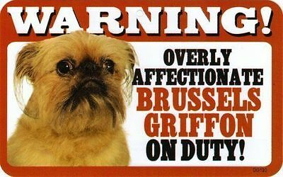 Warning! Overly Affectionate Brussels Griffon on Duty Dog Sign