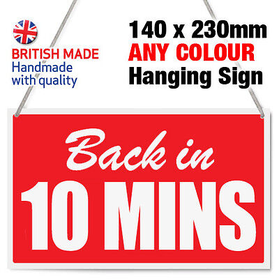 'back In 10 Mins' Minutes Shop Hanging Sign, Window, Door - Any Colour