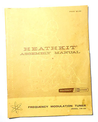 Heathkit Assembly Manual - FREQUENCY MODULATION TUNER FM-3A  - DATE 1960