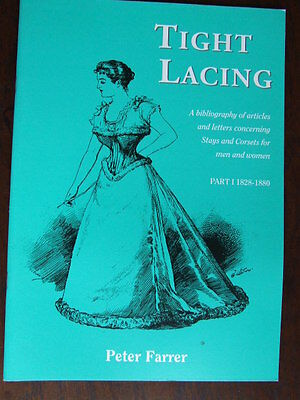 """""""Tight Lacing 1828-1880"""": bibliography of Stays & Corsets for Men & Women."""