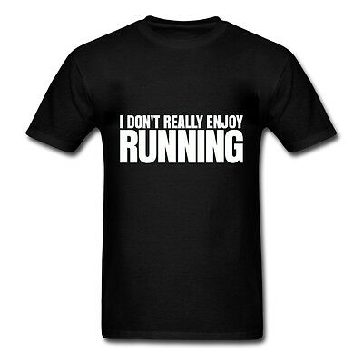 I DON'T REALLY ENJOY RUNNING - Fun Novelty Mens Shirt - Mixed Cols