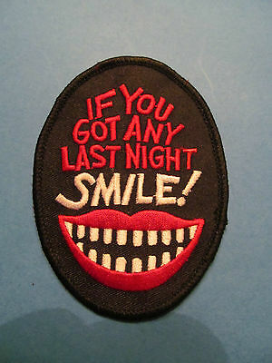 "/""If You Got Any Last Night Smile/"" Motorcycle Biker Vest Jacket Patch Crest"