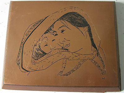1970's COPPER ETCHING OF NATIVE MOTHER & CHILD ARTIST MARKED