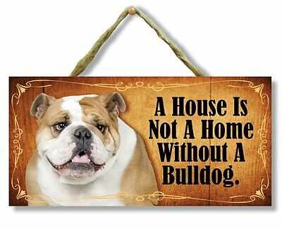 """""""A House is Not a Home Without a Bulldog"""" Direct Print Wooden Dog Sign"""