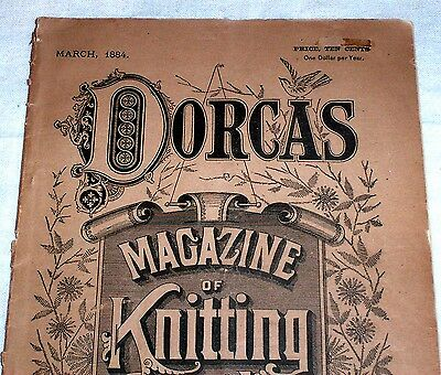 1884 Dorcas Magazine of Knitting & Crochet ; Rare Ladies Handwork Periodical