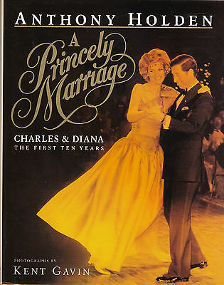 A Princely Marriage  Charles & Diana -The First Ten Years