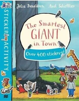 The Smartest Giant in Town Sticker Book by Julia Donaldson 9781447284628