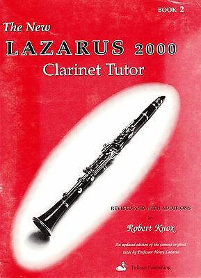 The New Lazarus 2000 Clarinet Tutor, Book 2, By Robert Knox, New Music Book.