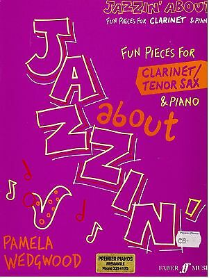 Jazzin' About, Fun pieces for Clarinet/Tenor Sax & Piano, Pamela Wedgewood, New.