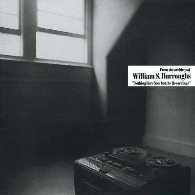 William S. Burroughs - Nothing Here Now But The Recordings - Vinyl LP *NEW*