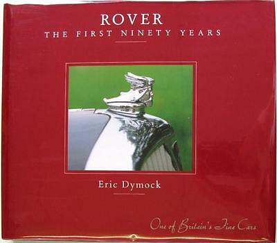 Rover The First Ninety Years 1904 – 1994 - Eric Dymock Isbn:0951875019 Car Book