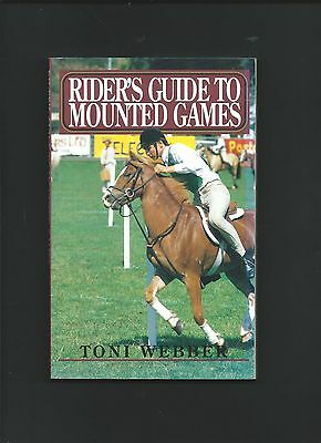 Rider's Guide to Mounted Games by Toni Webber  ( First ed. PBack 1996 )