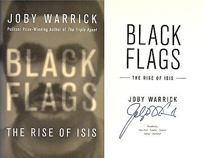 Joby Warrick~SIGNED~Black Flags: The Rise of Isis~1st Ed HC~2016 Pulitzer Winner