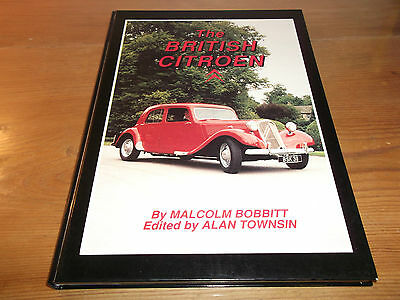 Book. The British Citroen. Malcolm Bobbitt. 1st 1991 HB. Free UK P&P.