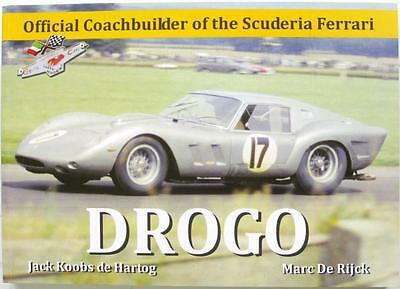DROGO OFFICIAL COACHBUILER OF THE SCUDERIA FERRARI  Jack Koobs Hartog, De Rijck