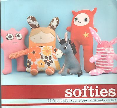 SOFTIES: 22 Friends for You to Sew, Knit and Crochet book VGC! Toy patterns