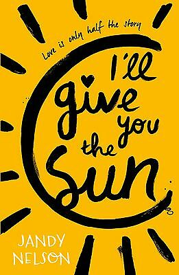 I'll Give You the Sun - Book by Jandy Nelson (Paperback, 2015)