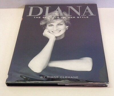 Diana : The Secrets of Her Style by Diane Clehane 1998 Hardcover 1st Ed BOOK