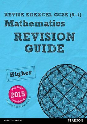 REVISE Edexcel GCSE (9-1) Mathematics Higher Revision Guide: for the Maths 2015