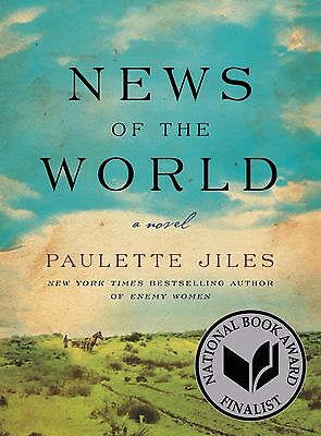 News of the World: A Novel  by Paulette Jiles(Hardcover)