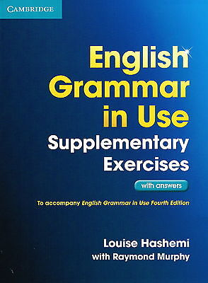 Cambridge ENGLISH GRAMMAR IN USE SUPPLEMENTARY EXERCISES +Answers for 4th Ed NEW