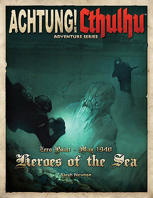 Achtung! Cthulhu - Zero Point May 1940 - Heroes of the Sea (Modiphius)