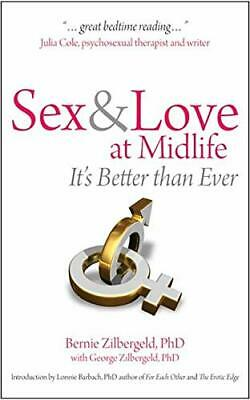 Sex & Love at Midlife: It's Better Than Ever by Bernie Zilbergeld, George Zilber
