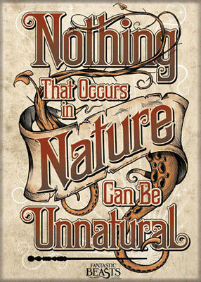 Fantastic Beasts Nothing That Occurs In Nature 2 1/2 in. x 3 1/2 in Magnet