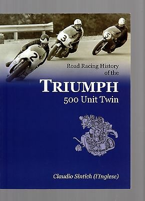 Road Racing History Of The Triumph 500 Unit Twin By Claudio Sintich