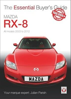 Mazda RX-8 All models 2003 to 2012 essential buyers guide book paper car